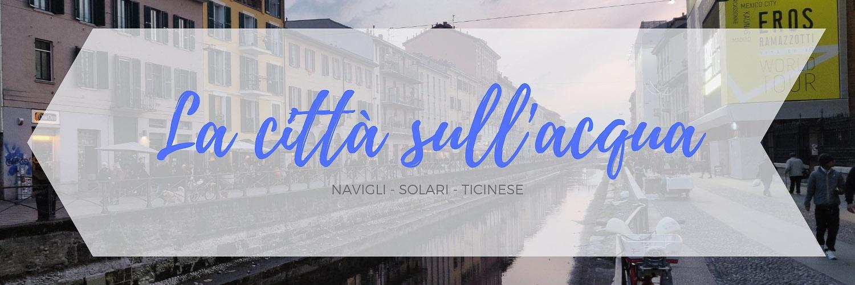 Itinerario dedicato alla zona dei Navigli a Milano