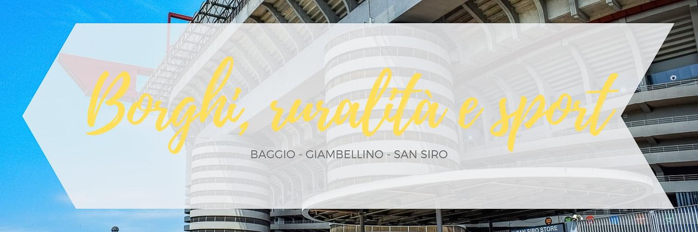 Itinerario dedicato alla zona di San Siro e Baggio a Milano